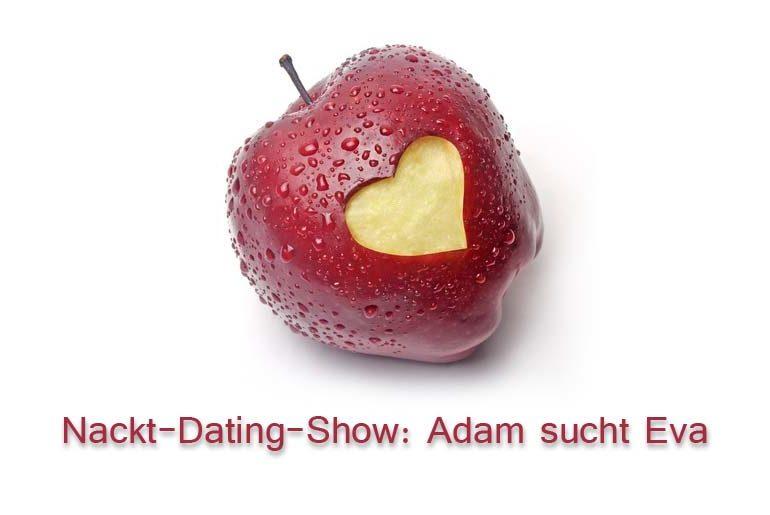 Adam sucht Eva - TV-Dating mit nackten Tatsachen